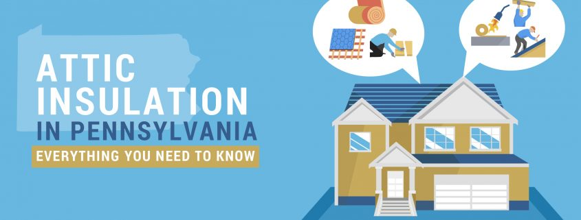 Attic Insulation in Pennsylvania - Everything You Need to Know