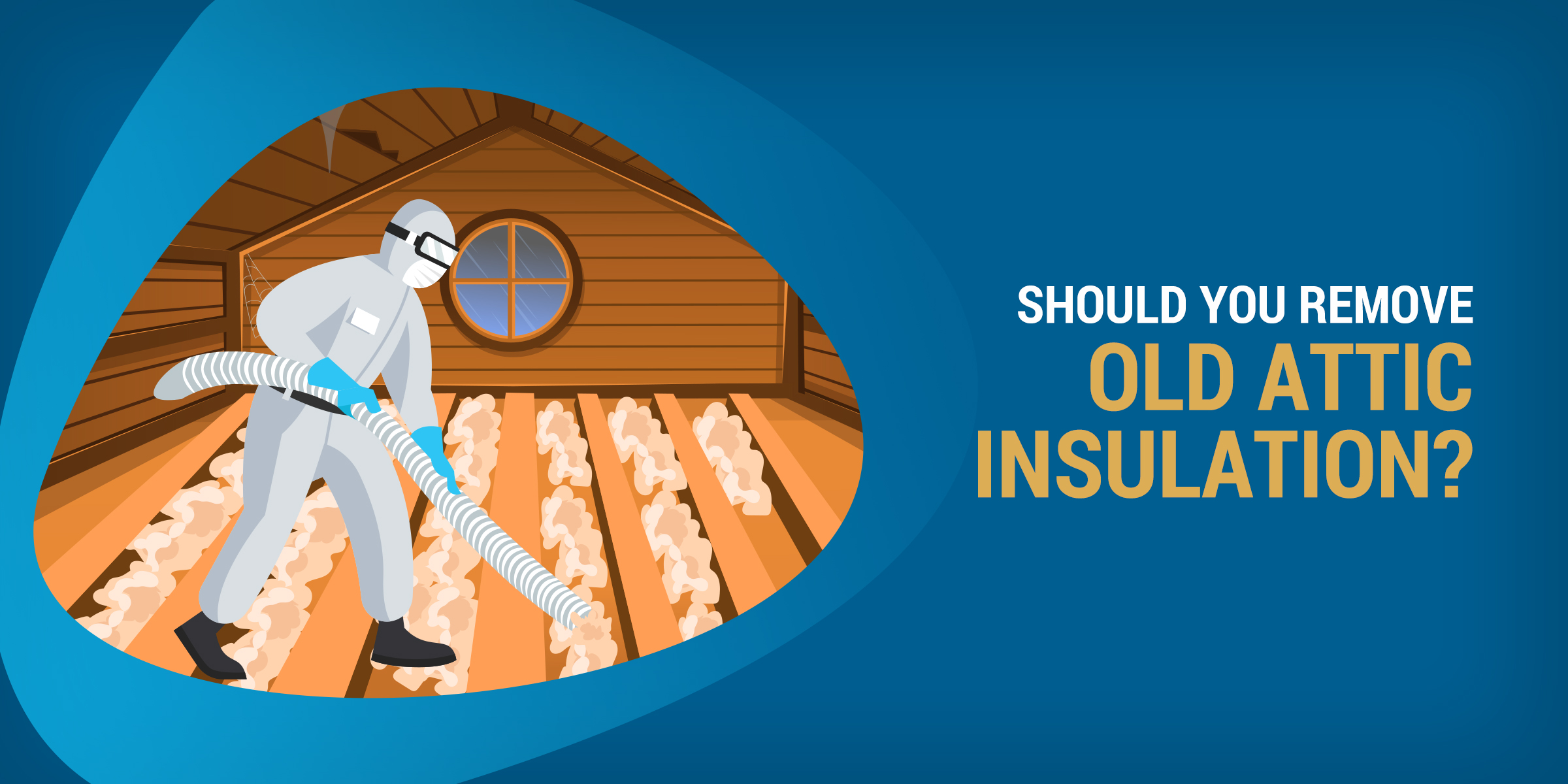 Should You Remove Old Attic Insulation?