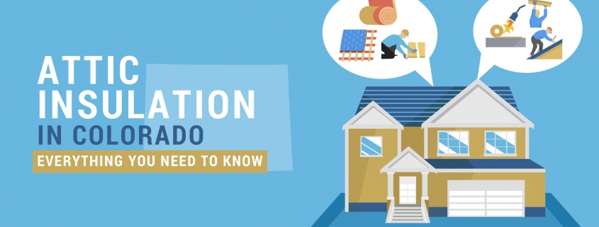Attic Insulation in Colorado - Everything You Need to Know