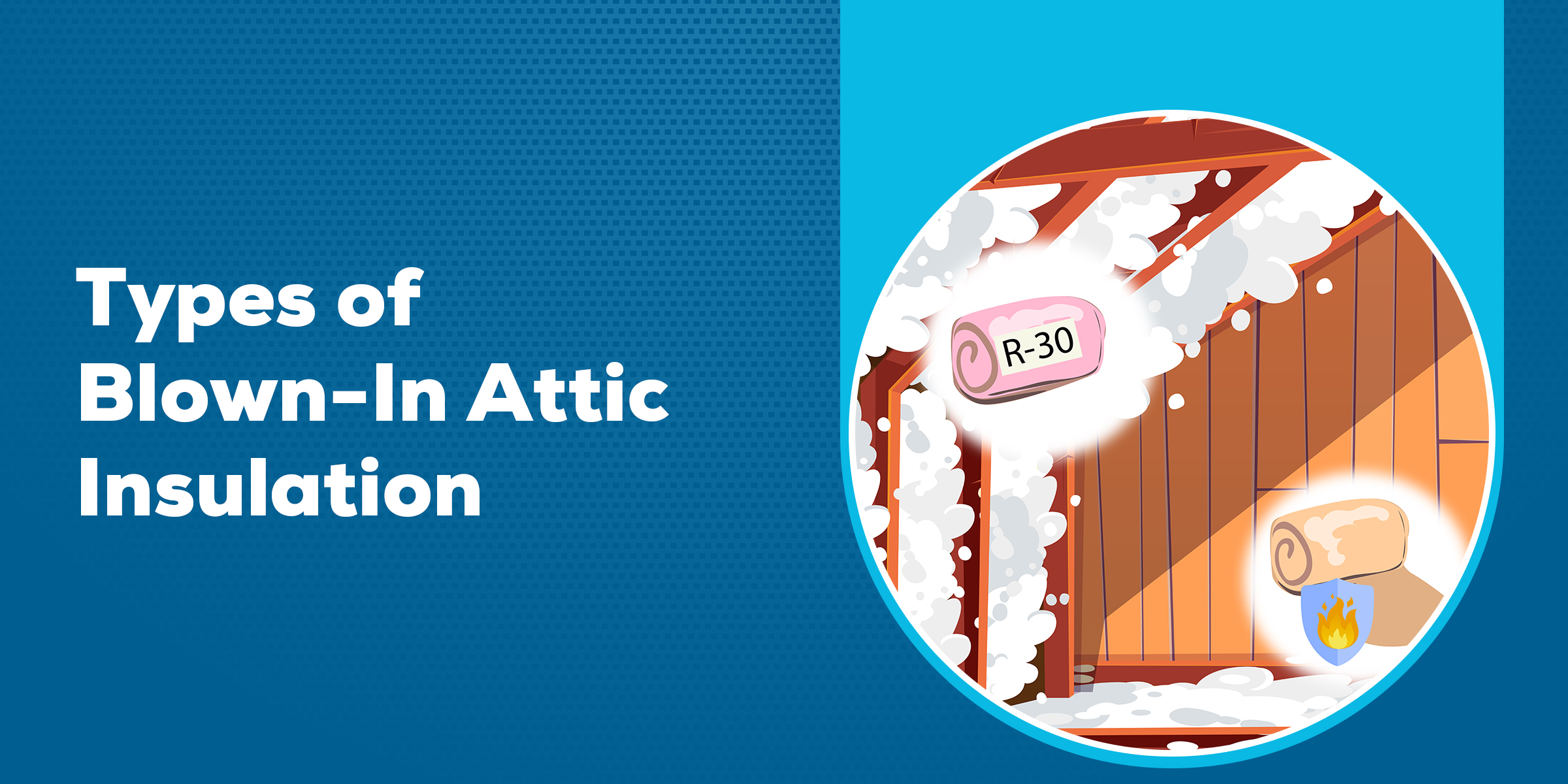 Types of Blown in Attic Insulation