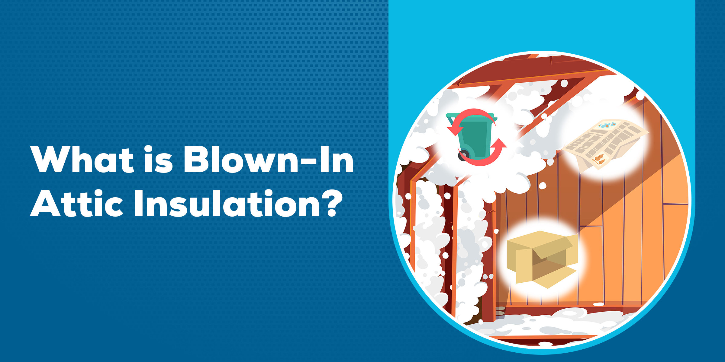 What Is Blown In Attic Insulation?