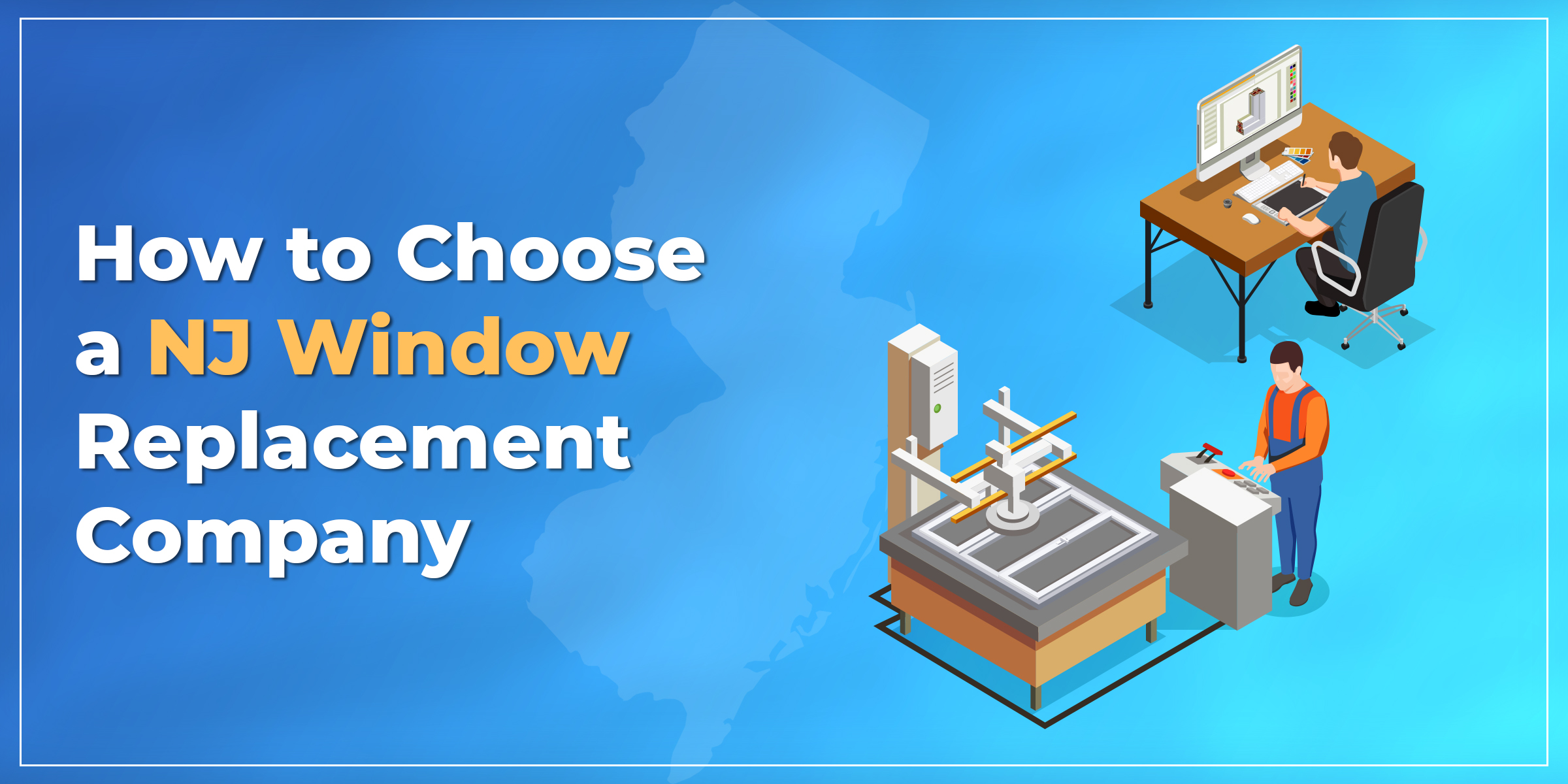 How to Choose a NJ Window Replacement Company