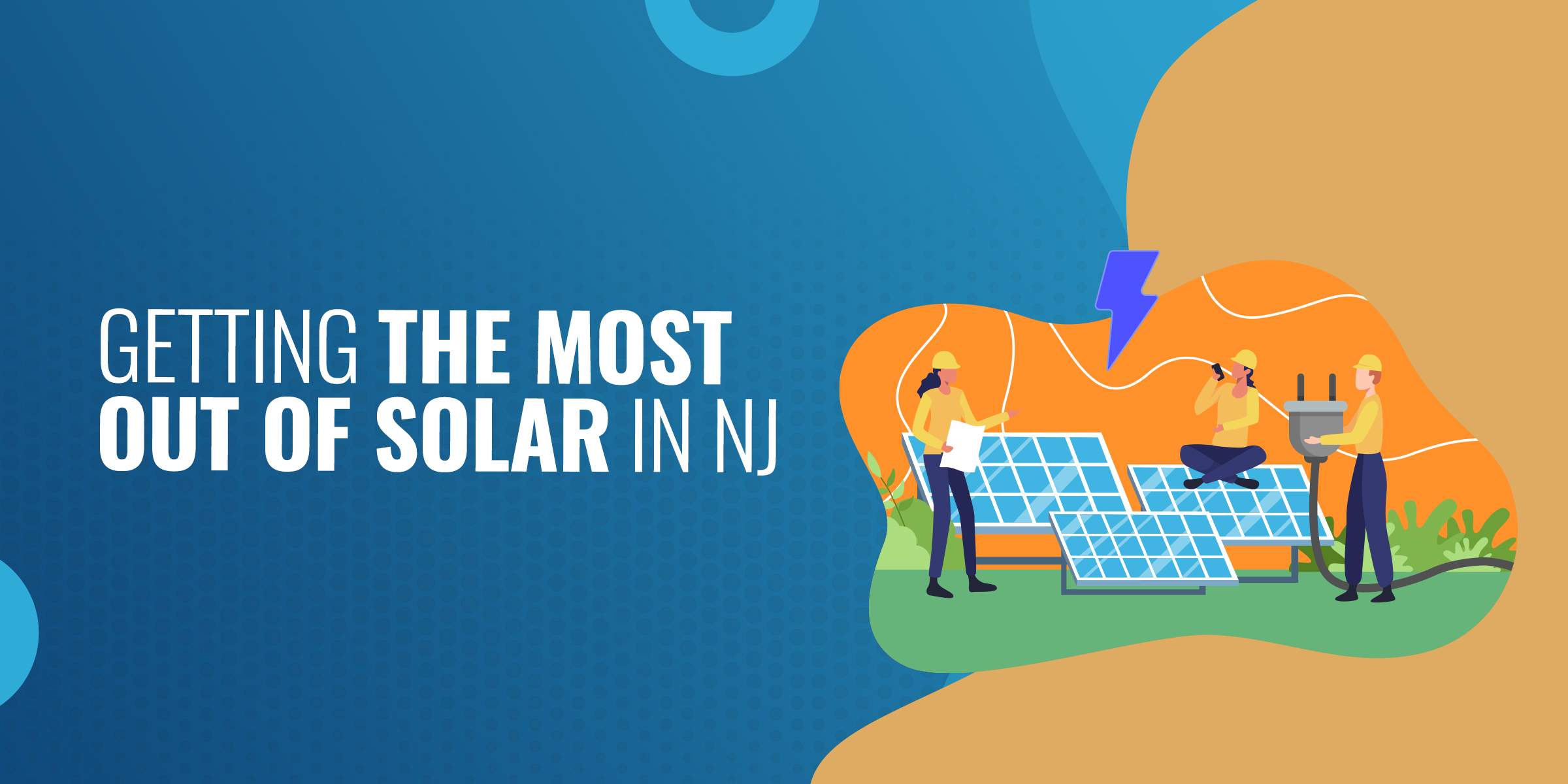 Getting the Most Out of Solar in NJ