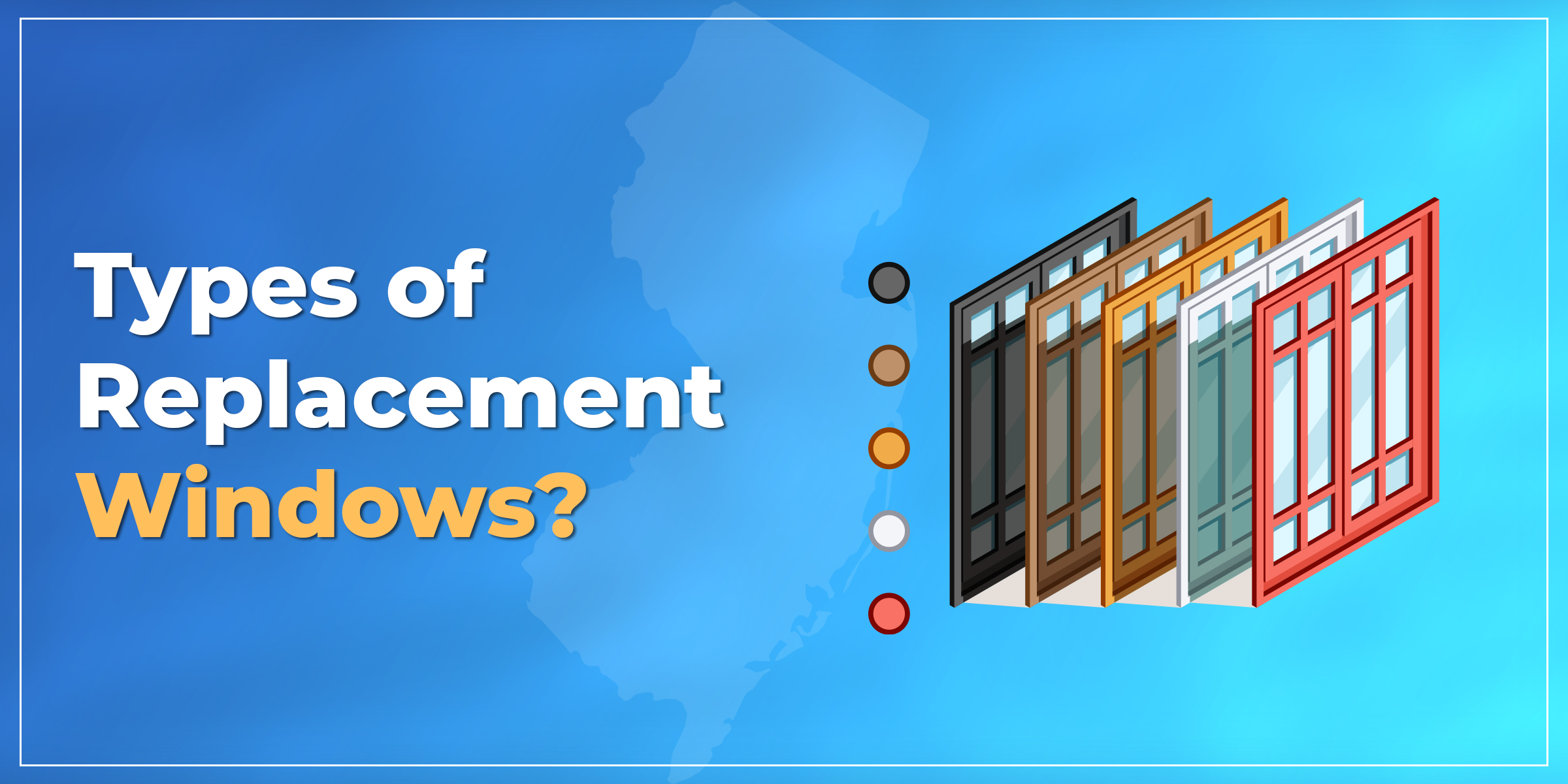 Types of Replacement Windows in NJ