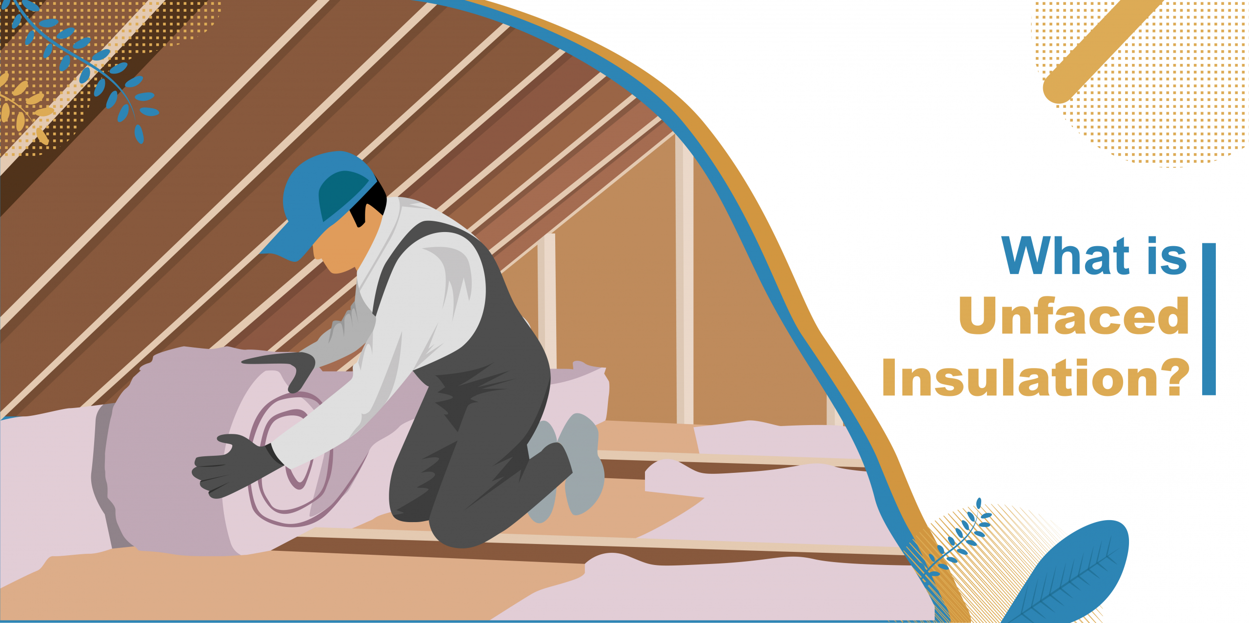 What is Unfaced Insulation?