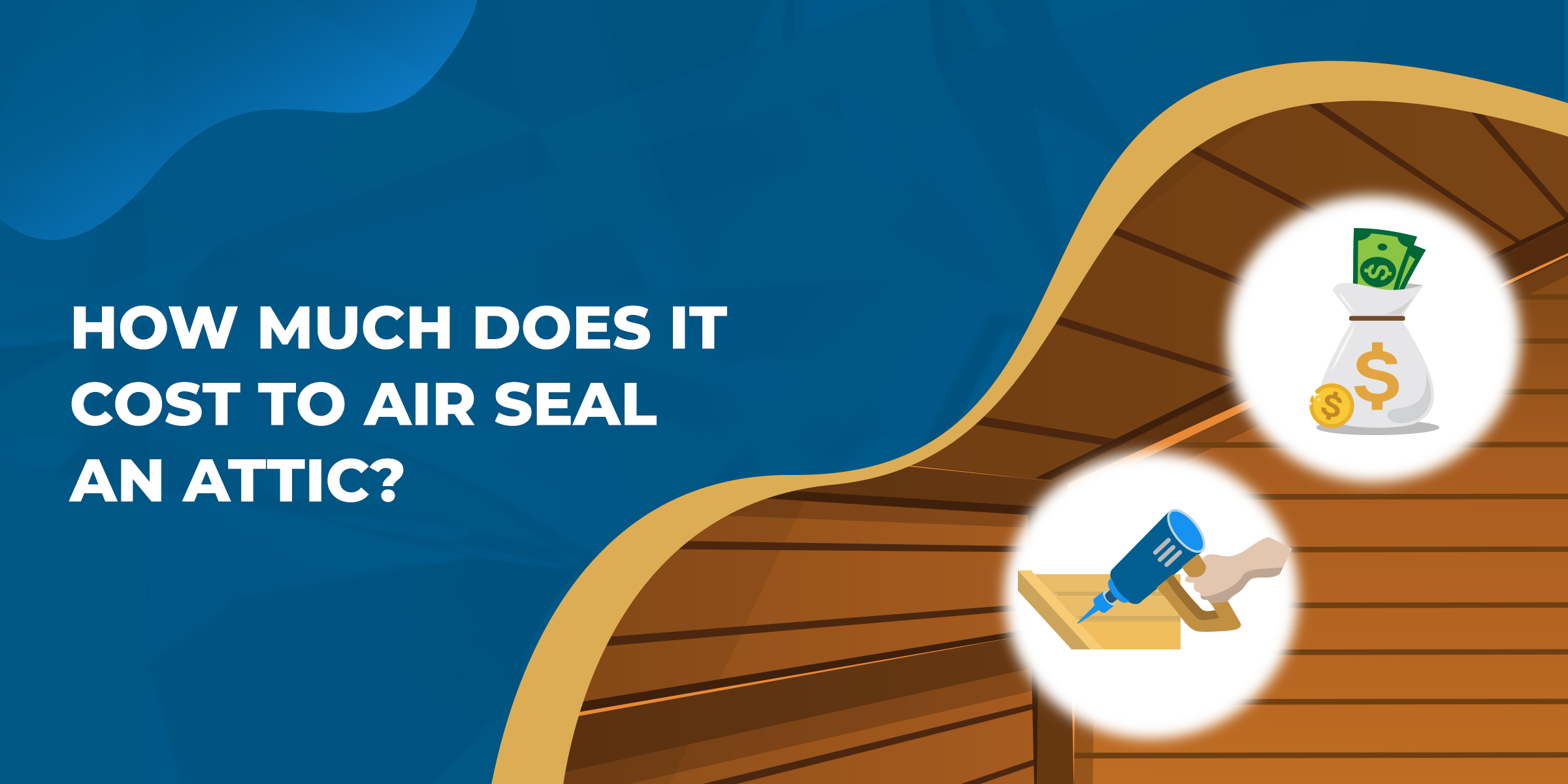 How Much Does It Cost to Air Seal an Attic