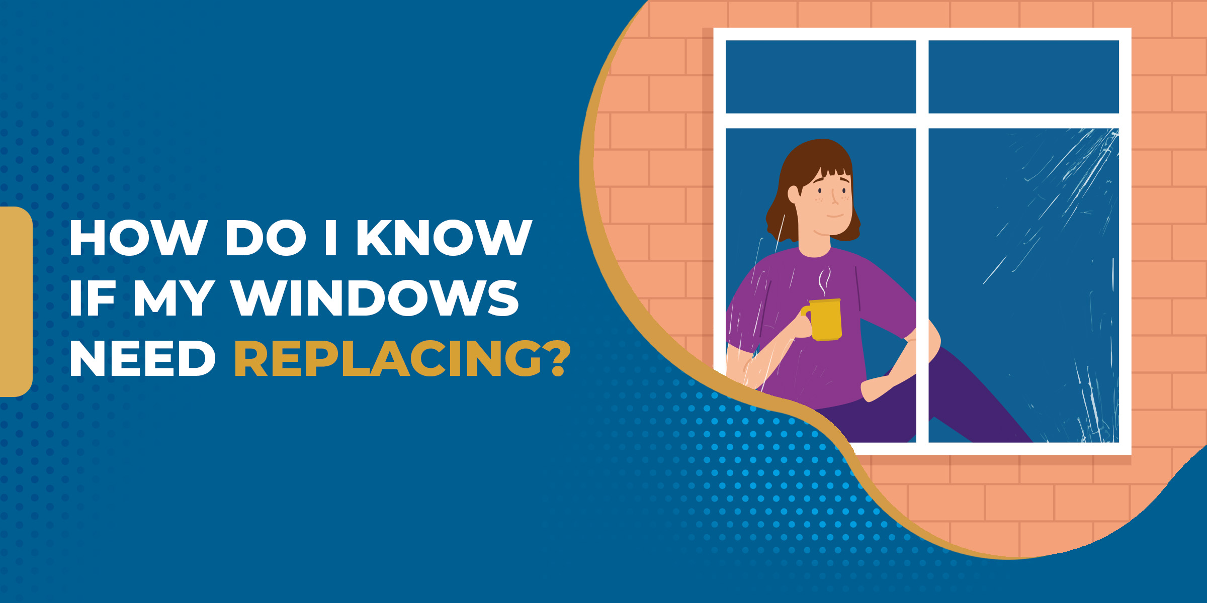 How do I know if my windows need replacing