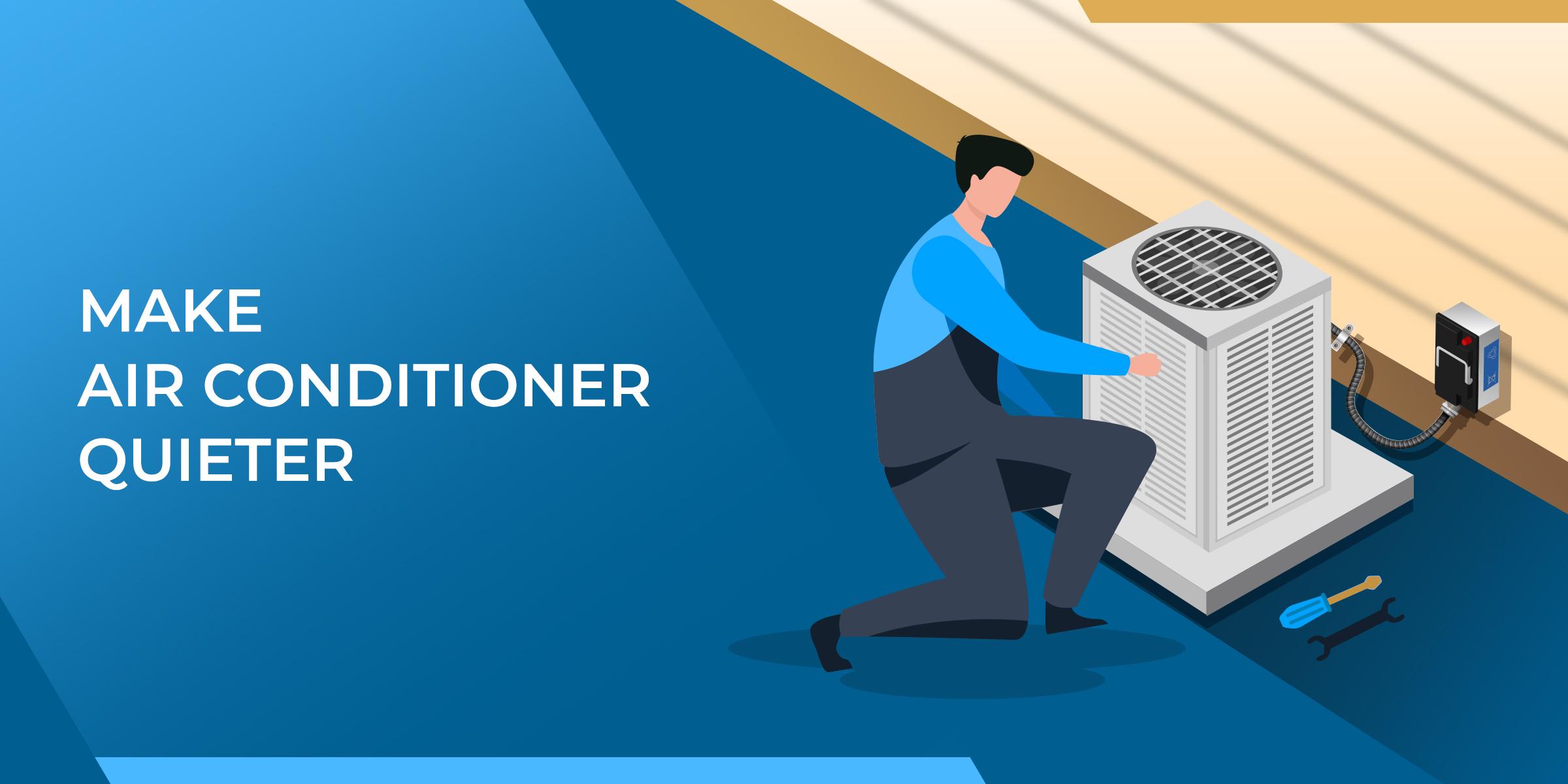 Make Air Conditioner Quieter