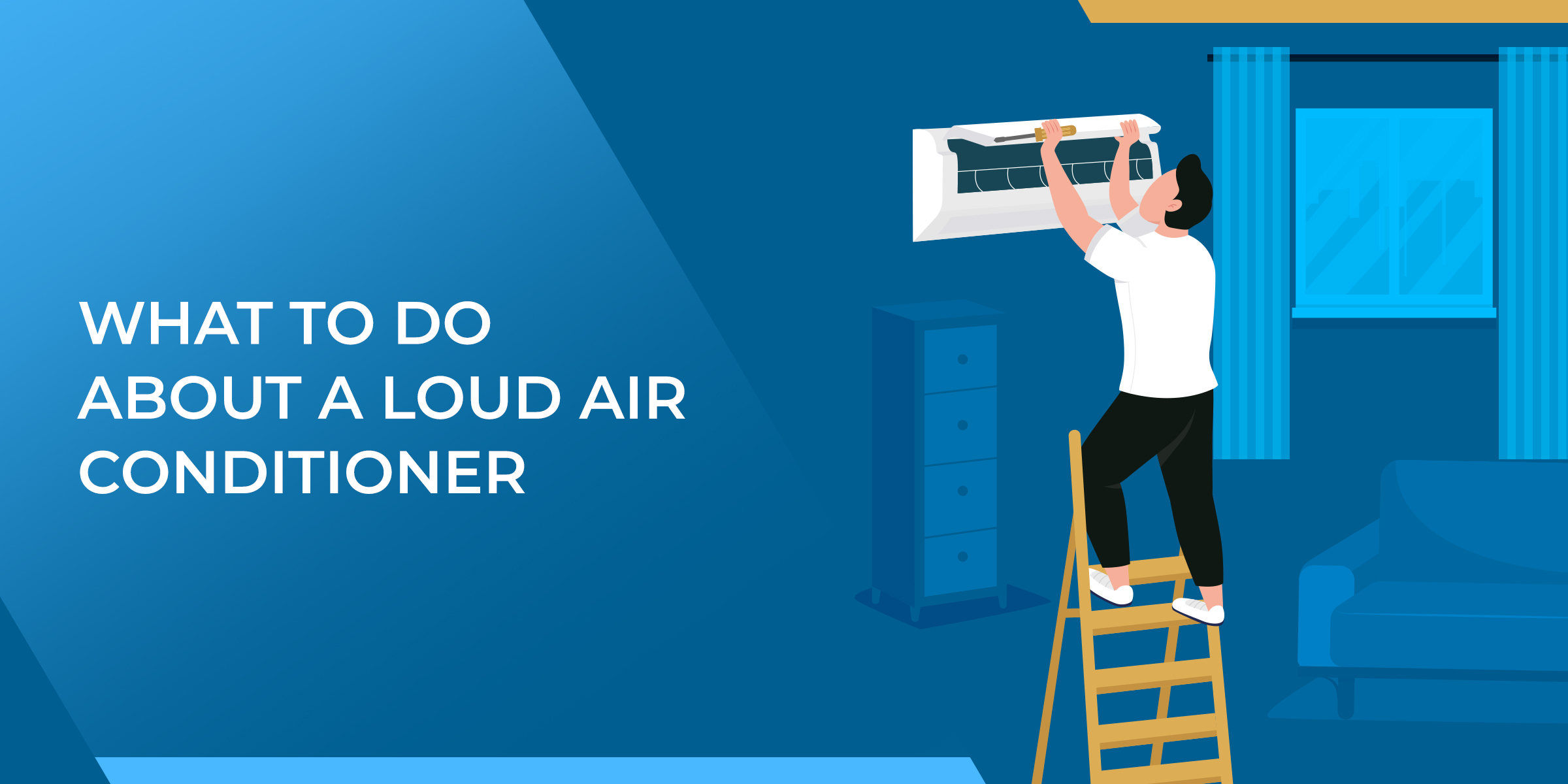What To Do About a Loud Air Conditioner
