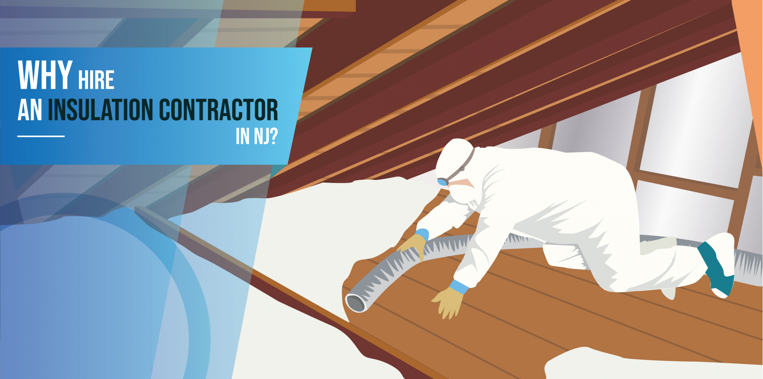 Why Hire an Insulation Contractor in NJ?