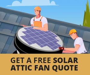 Get a Free Solar Attic Fan Installation Quote