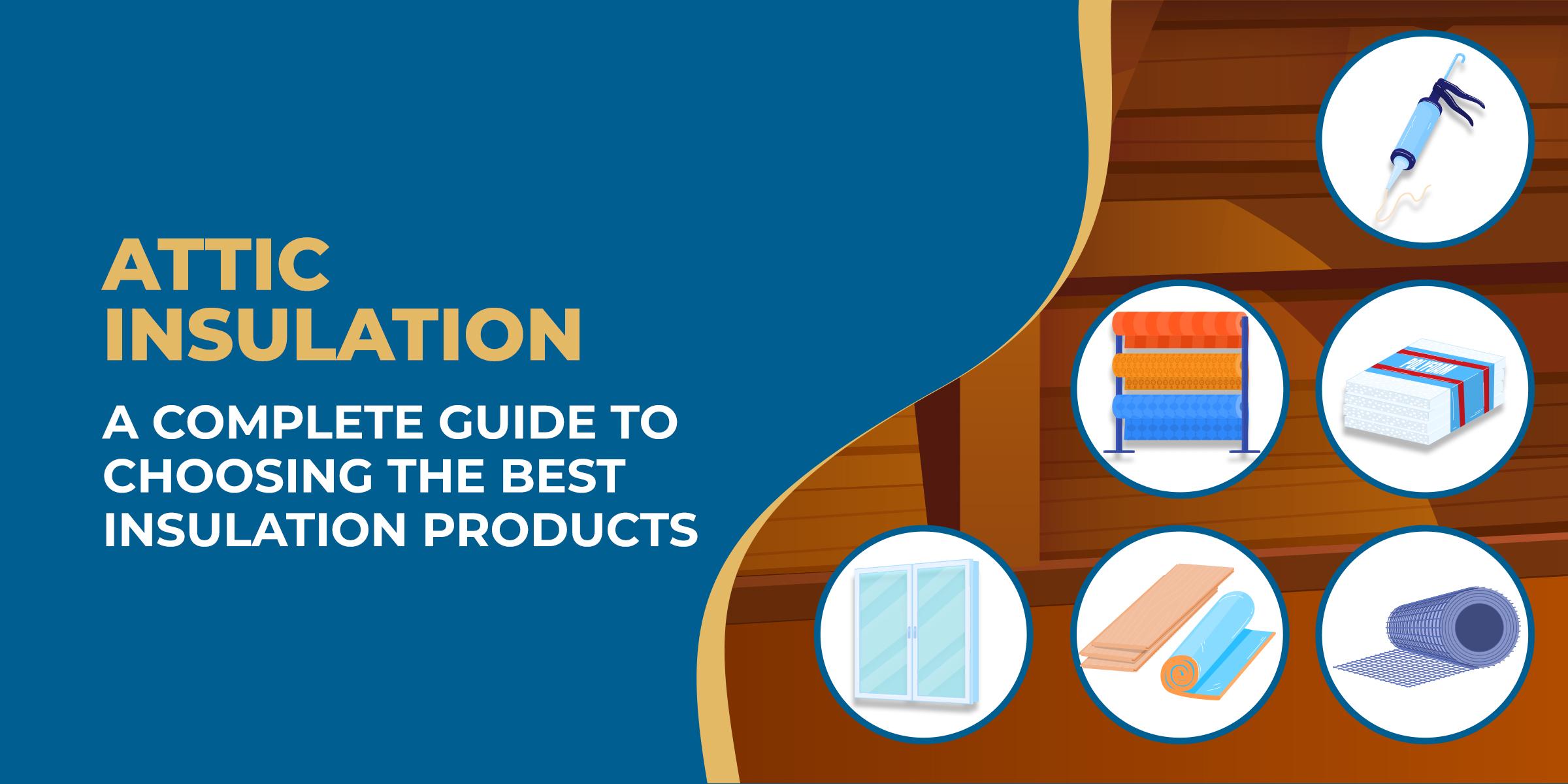 Attic Insulation Guide