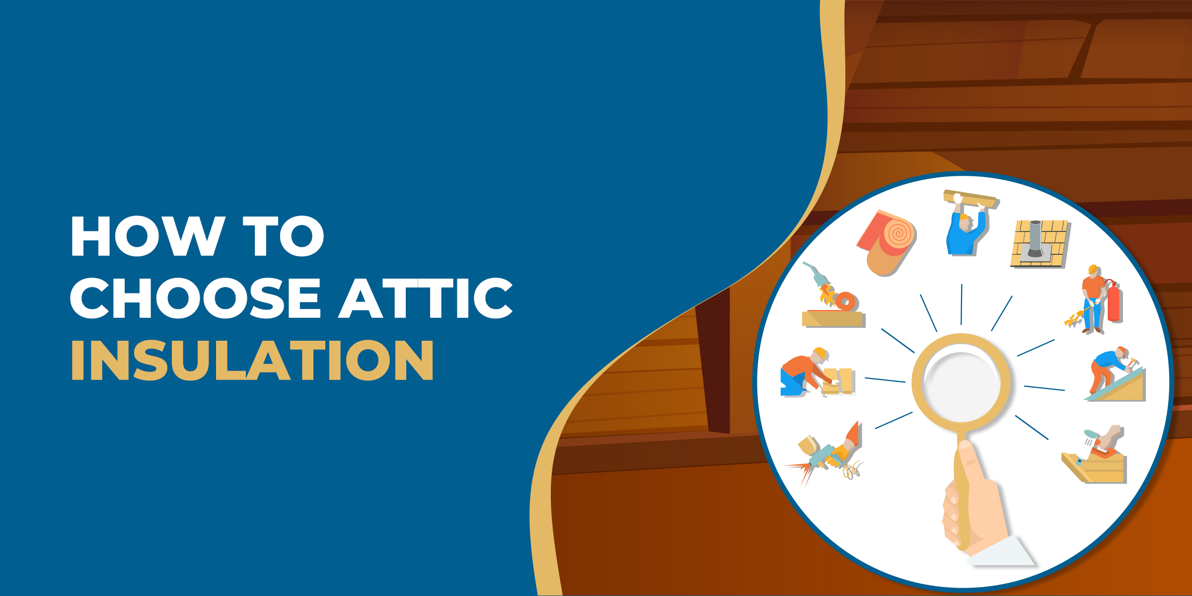 How to Choose Attic Insulation