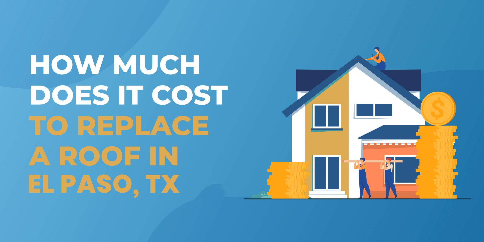 How Much Does It Cost to Replace a Roof in El Paso?